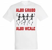 Albo Grubo Albo Wcale 30951