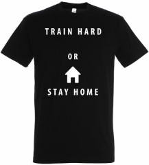 Train Hard Or Stay Home 34010